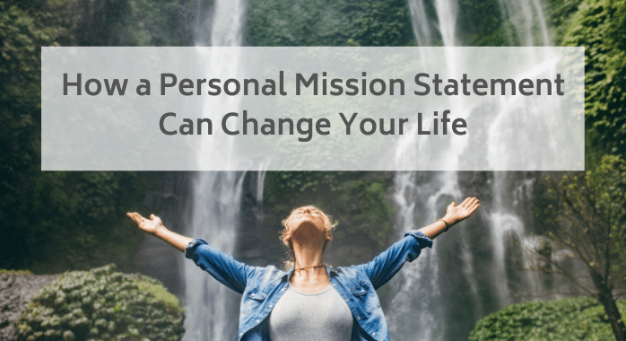 How a Personal Mission Statement Can Change Your Life